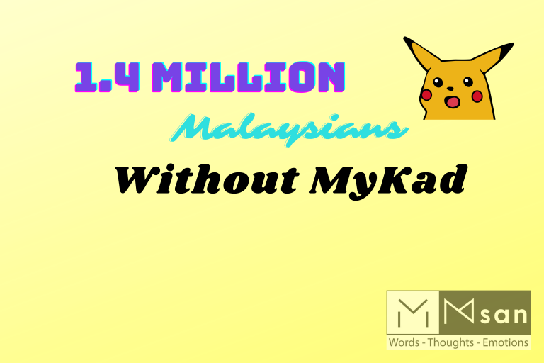 Did you know 1.4 Million Malaysians do not have MyKad?